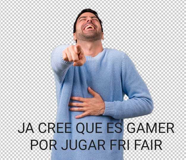 Como vas a llamarte gamer si solo jugas fri fair XDDD - meme