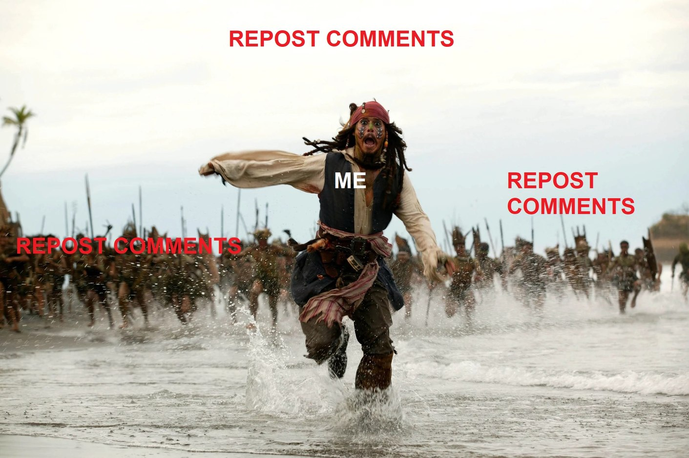 Everytime I post a meme.