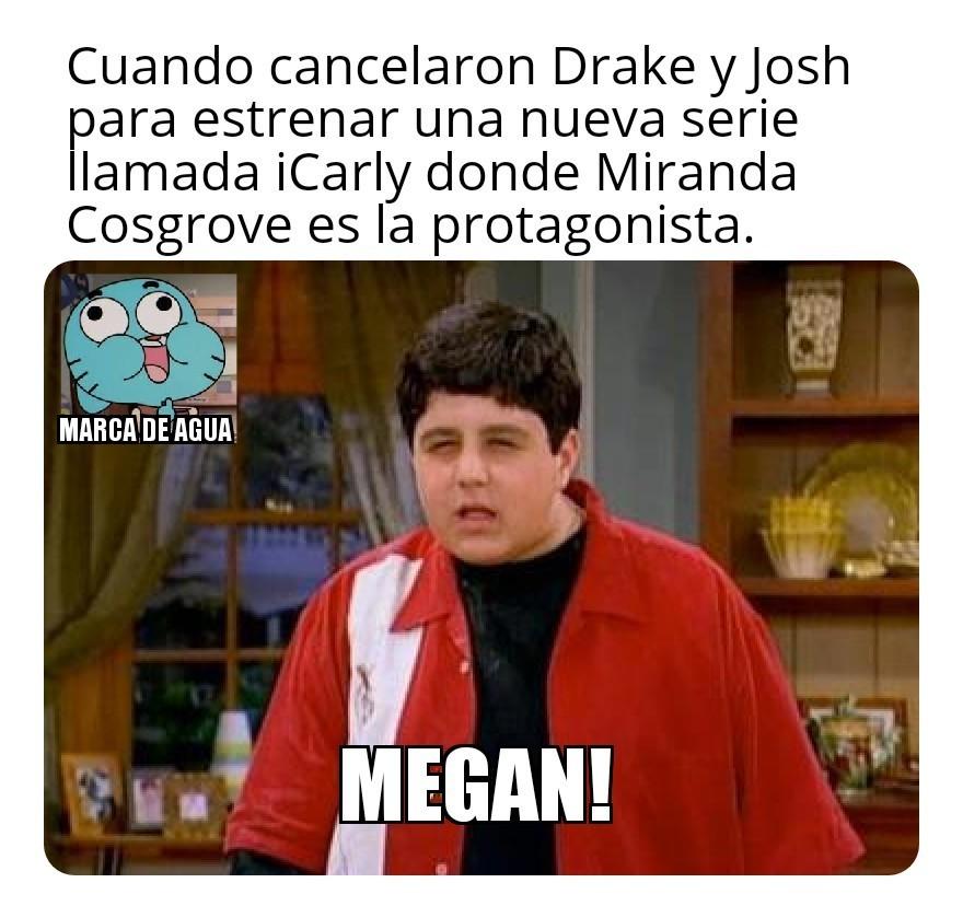 Drake & Josh es mi infancia y iCarly tambien pero prefiero la primera. - meme