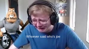 Joe made this - meme