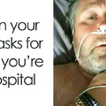 The best proof that your in the hospital