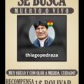 los bolivianos o que viven cerca de ese pais, busquen todas las casas y encuentrenlo, 1 bolivar