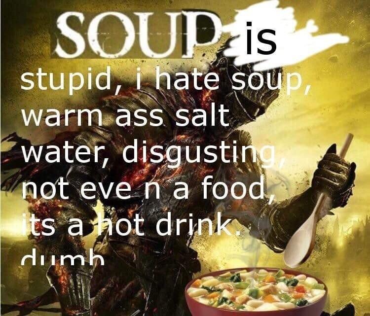 praise the soup - meme