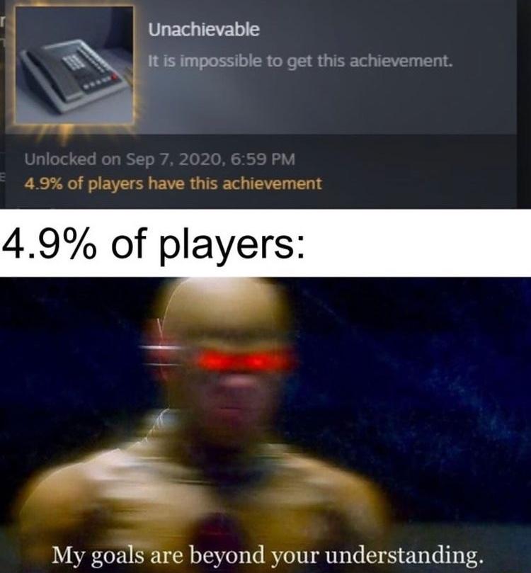 unachievable - meme