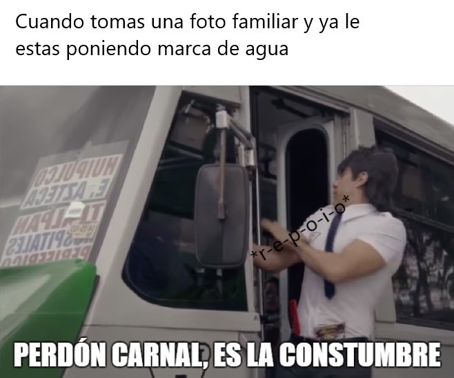 perdon carnal - meme