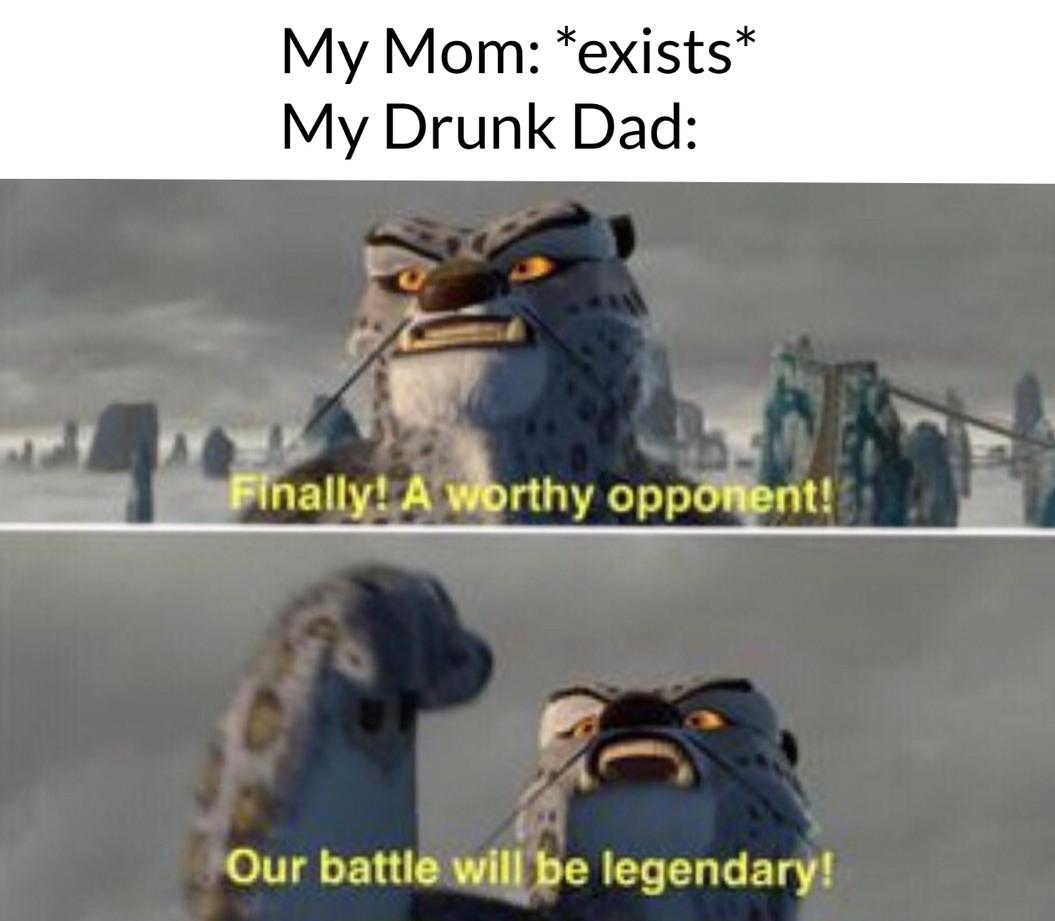 My drunk dad is unstable - meme