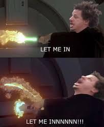 LET ME INNNNNN!!! - meme