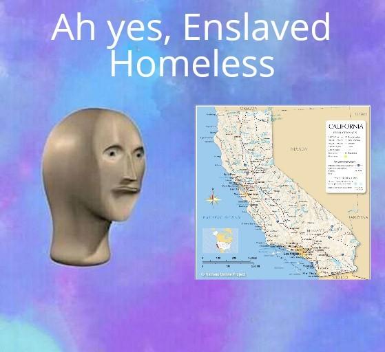 Enslaved Homeless - meme