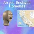 Enslaved Homeless