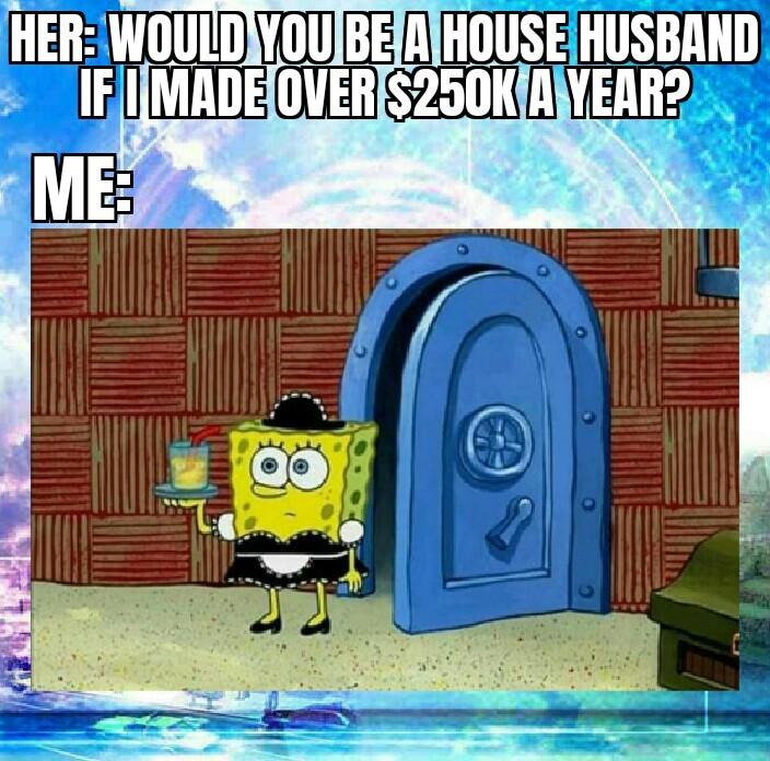You had me at house husband - meme