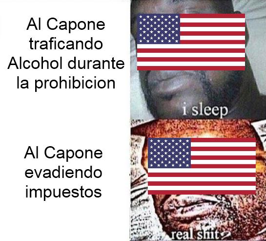 Al Capone, Famoso Gangster de 1930, fue atrapado por no pagar impuestos - meme