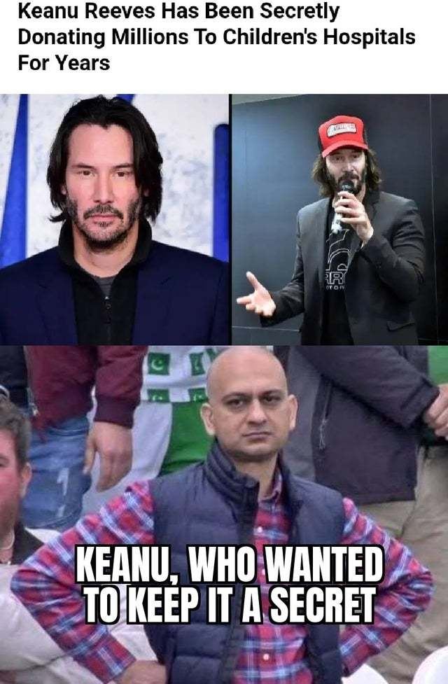 Keanu Reeves has been secretly donating millions to children's hospitals for years - meme