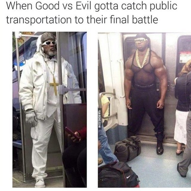 When Good vs Evil gotta catch public transportation to their final battle - meme