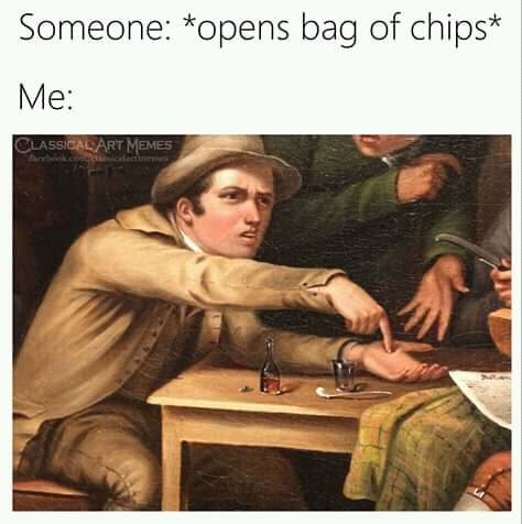 Gimme gimme chips, or I'll go for hips - meme