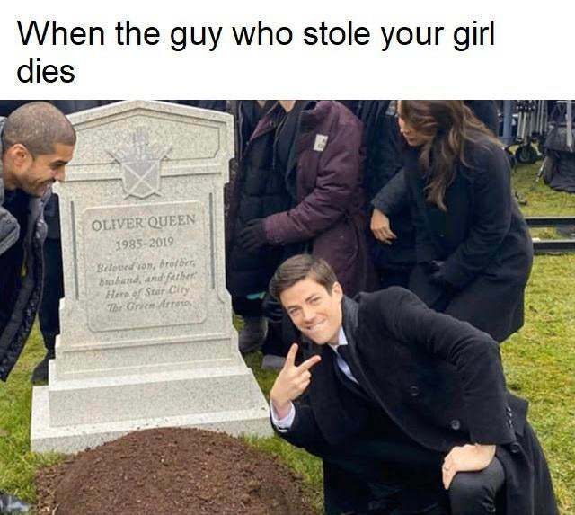 When the guy who stole your girl dies - meme