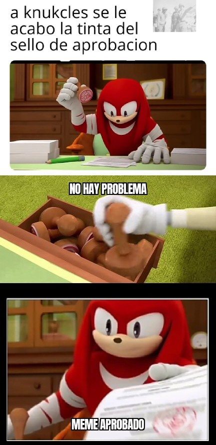 El mejor moderador es knuckles - meme