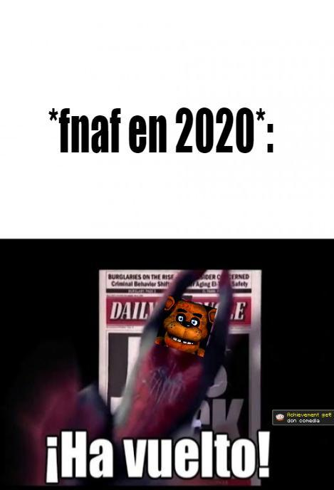 finalmente, fnaf en 2020 - meme