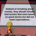 Or even just redo the ones where the CG sucked because it was done in the 90s and their budget was $3.50