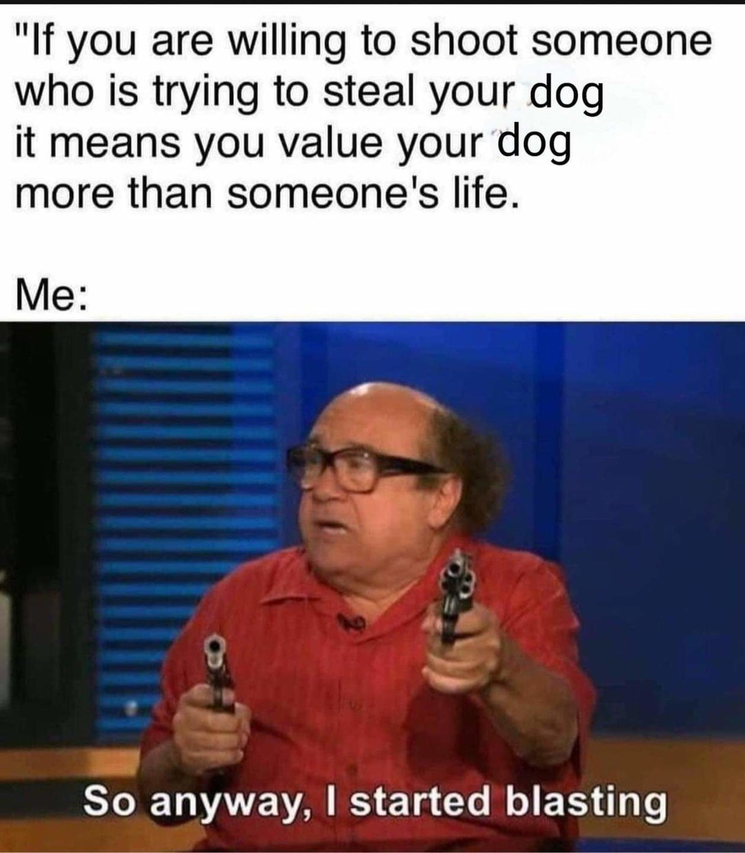 My dog is better than most people - meme