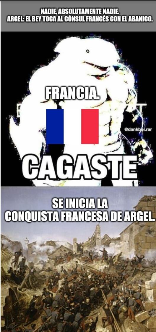 Desde luego hay casus beli exagerados pero el de que Francia utilizó fue recochineo. - meme