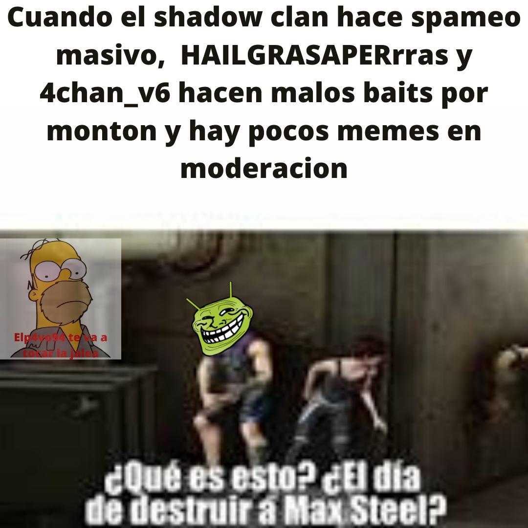 los del shadow clan son un monton de autistas - meme