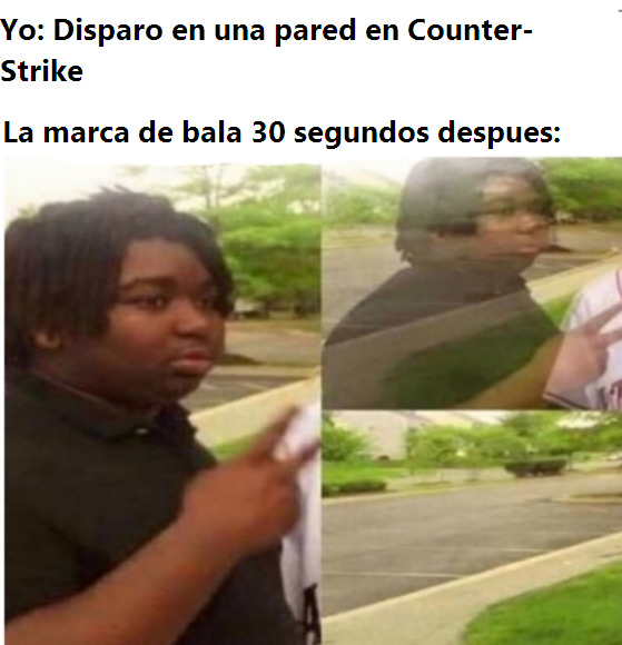Balas del CS be like: - meme