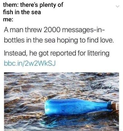 Fish dont like bottles??? - meme