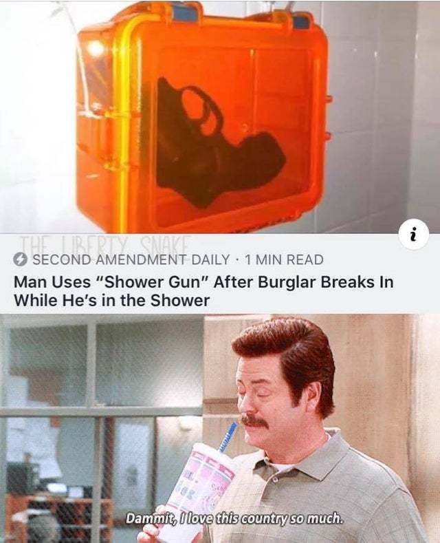 Man uses shower gun after burglar breaks in while he's in the shower - meme