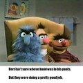 Are you ok Bert?