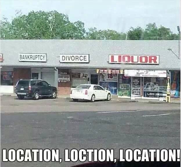 Location, location, location. - meme