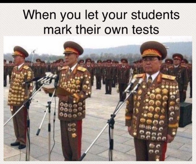 When you let your students mark their own tests - meme