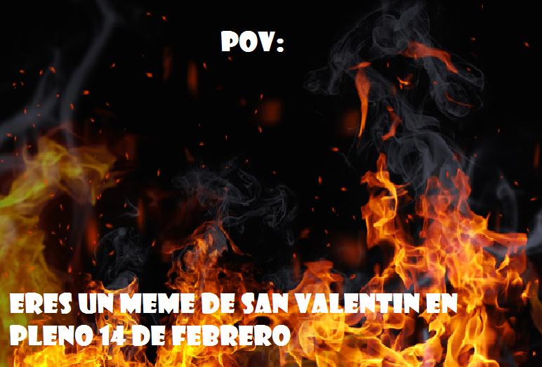 el san valentin solo fue creado para que la gente pierda tiempo y dinero :kindgame: - meme