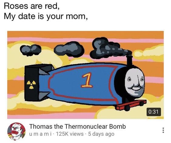 thomas the thermonuclear bomb - meme