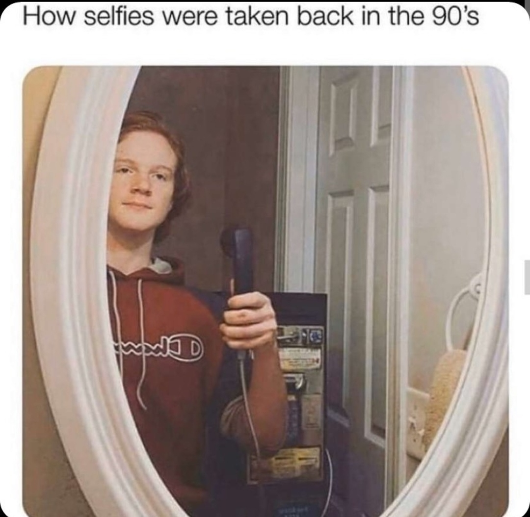 those were good selfies - meme
