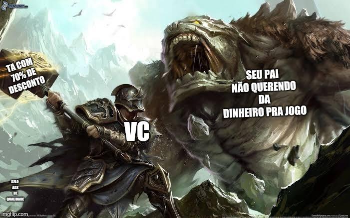 Galerinha que tem XBOX One TA COM UNS JOGOS COM DISCONTO FUDIDAÇO - meme