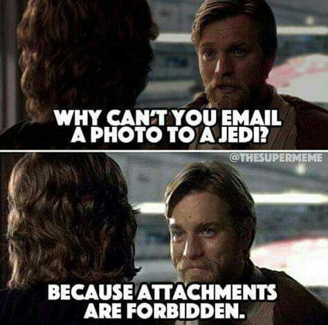 Forbidden, attachments are. - meme