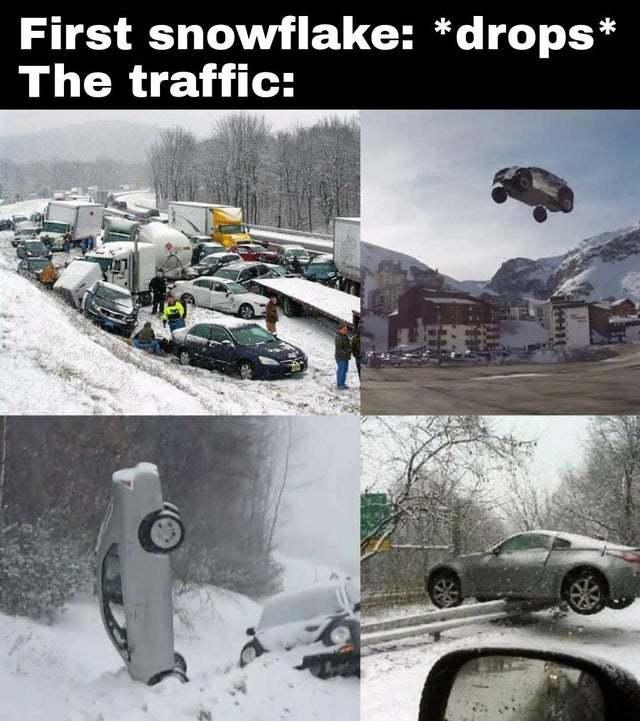 Traffic when the first snowflake drops - meme