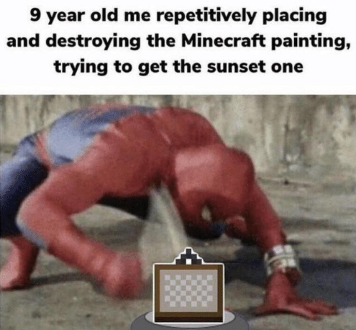 I always wanted the sunset painting or else I wasn't happy with the paintings. - meme
