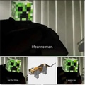 Creeper......................Aw man