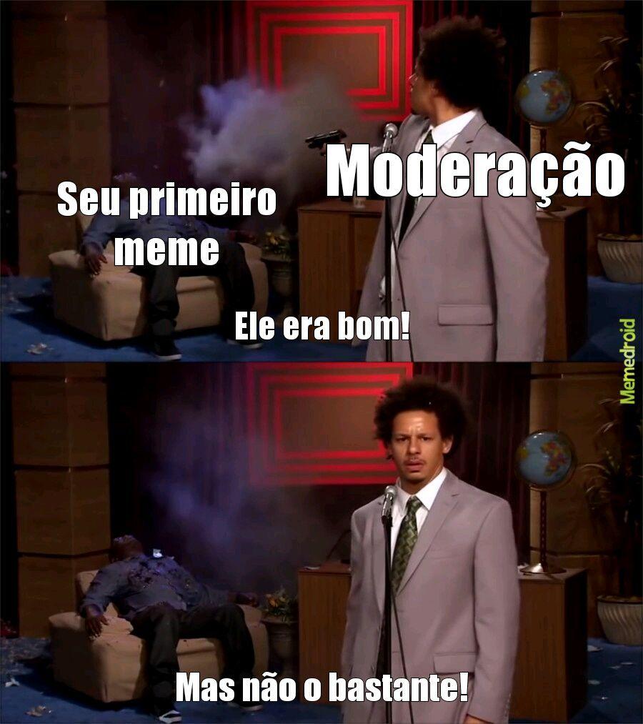 Pow moderação - meme