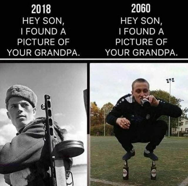 A picture of your grandpa - meme
