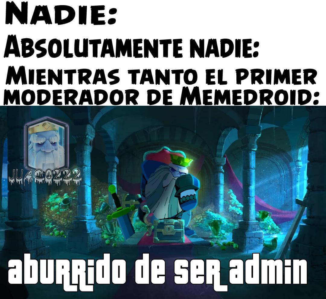 Che pibes, saben quién es el primer admin - meme
