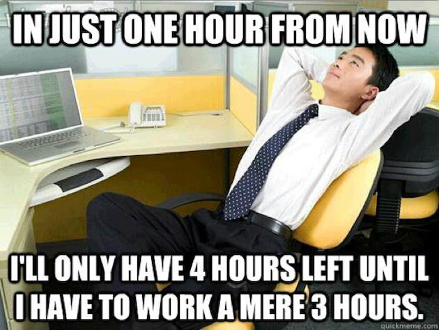 Your boss will hate you for this one weird trick where every minute on the clock becomes fuck this shit o'clock - meme