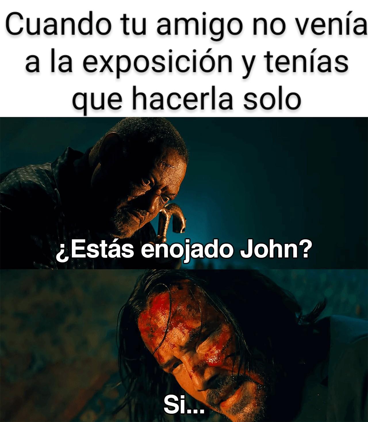 ¿Estás enojado Jonh? - meme