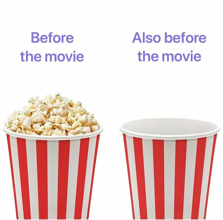 Pop corns finish before the movie starts - meme