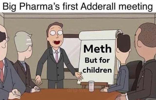 Big Pharma's first adderall meeting - meme