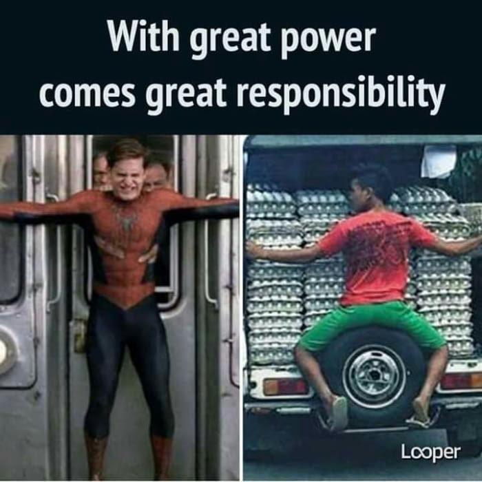 Com grandes poderes vem grandes responsabilidades - meme