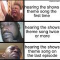 Hearing the shows theme song on the last episode
