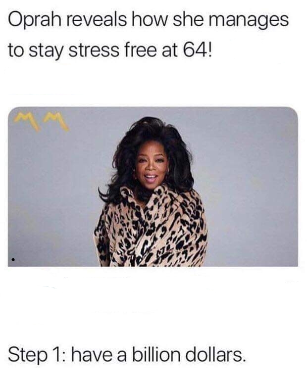 Oprah reveals how she manages to stay stress free at 64 - meme