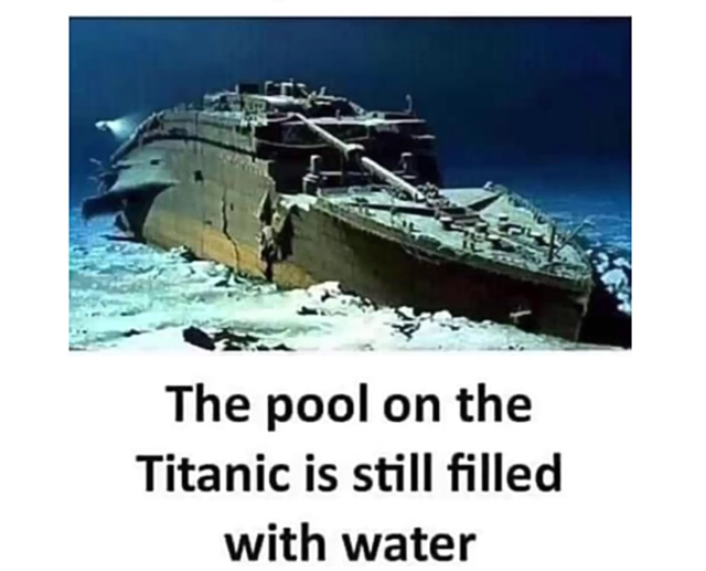 The pool on the Titanic is still filled with water - meme